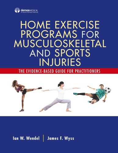 Home Exercise Programs for Musculoskeletal and Sports Injuries The Evidence Base