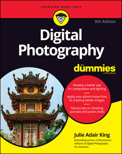 Digital Photography For Dummies, 9th Edition by Julie Adair King