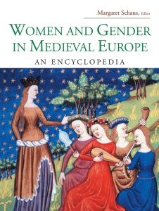 Women and Gender in Medieval Europe - An Encyclopedia