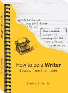 How to be a Writer - Secrets from the Inside