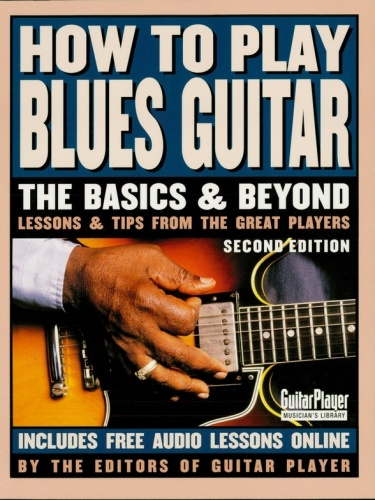 How To Play Blues Guitar 2nd Edition (2007)
