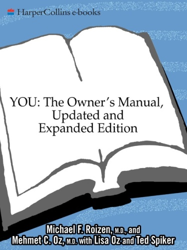 YOU The Owner's Manual, Updated and Expanded Edition An Insider's Guide to the Bod...