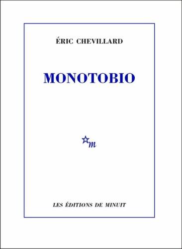 Éric Chevillard, Monotobio