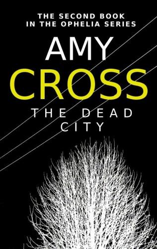 Ophelia 2   The Dead City   Amy Cross