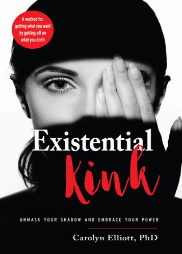 Existential Kink by Carolyn Elliott