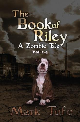 Riley 01 04 Omnibus The Book of Riley A Zombie Tale Mark Tufo