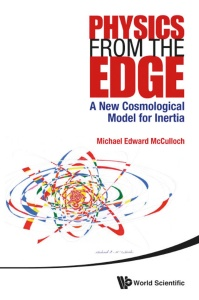 Physics from the Edge A New Cosmological Model for Inertia