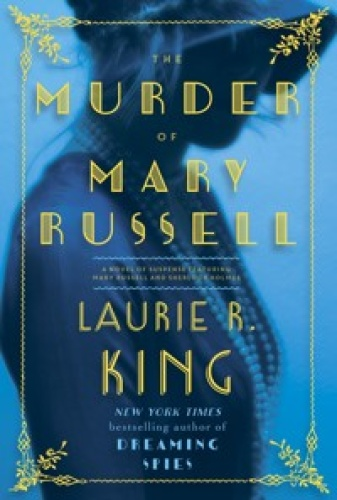 Laurie R King   [Mary Russell 014]   The Murder of Mary Russell