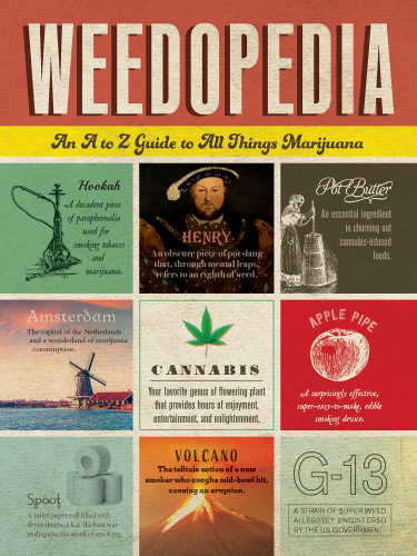 Weedopedia An A to Z Guide to All Things Marijuana