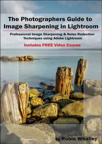 The Photographers Guide to Image Sharpening in Lightroom
