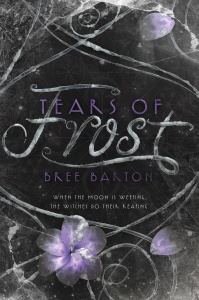 Tears of Frost (Heart of Thorns Series, n  2) by Bree Barton
