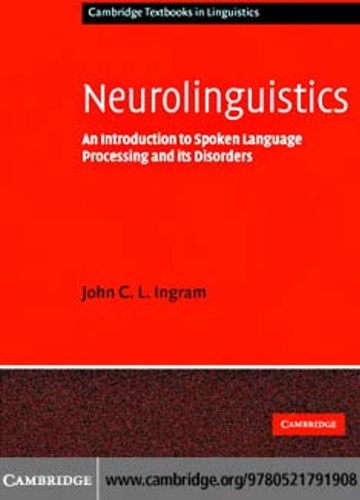 Neurolinguistics - An Introduction to Spoken Language Processing and its Disorde