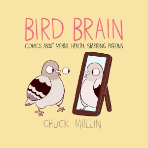 Bird Brain  Comics About Mental Health, Starring Pigeons