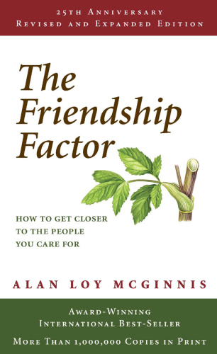 The Friendship Factor   How to Get Closer to the People You Care for