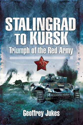 Stalingrad to Kursk   Triumph of the Red Army