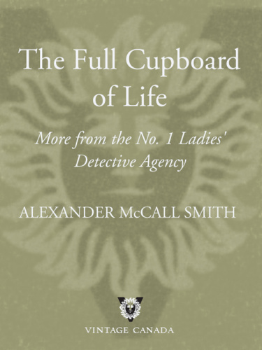 Alexander McCall Smith   [No  1 Ladies' Detective Agency 05]   The Full Cupboard o...