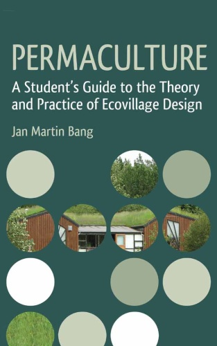 Permaculture - A Student's Guide to the Theory and Practice of Ecovillage Design