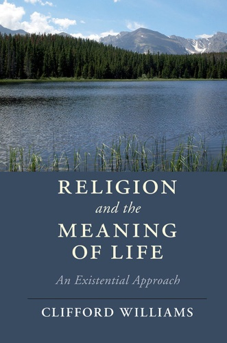 Religion and the Meaning of Life An Existential Approach