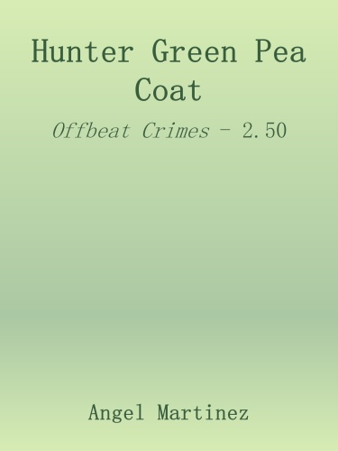 Hunter Green Pea Coat - Angel Martinez