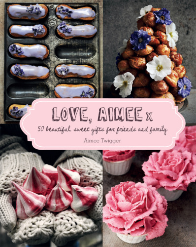 Love Aimee X   50 Beautiful Sweet Gifts for Friends & Family