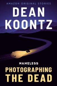 Photographing the Dead by Dean Koontz