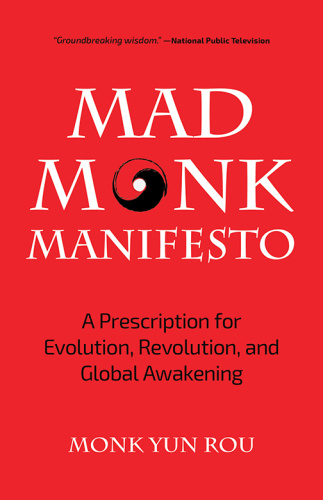 The Mad Monk Manifesto by Yun Rou
