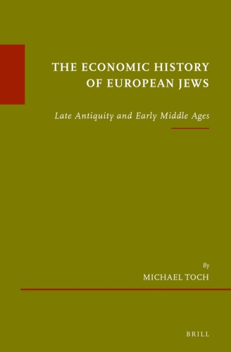 The Economic History of European Jews Late Antiquity and Early Middle Ages