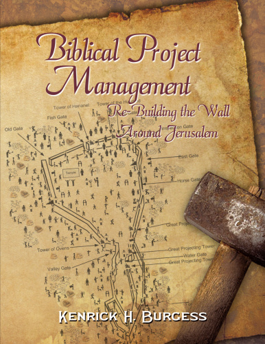 Biblical Project Management  Re Building the Wall Around Jerusalem