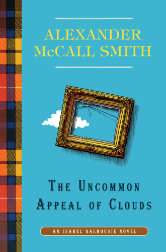 Alexander McCall Smith   [Isabel Dalhousie 09]   Uncommon Appeal of Clouds  v5