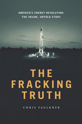 The Fracking TruthAmerica's Energy Revolution America's Energy Revolution the Insi...