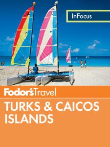 Fodor's In Focus Turks & Caicos Island