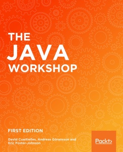 The Java Workshop A practical, no nonsense guide to Java