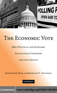 The Economic Vote How Political and Economic Institutions Condition Election Resul...