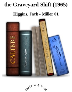the Graveyard Shift (1965) - Higgins, Jack - Miller 01