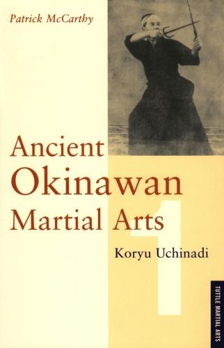 Ancient Okinawan Martial Arts Koryu Uchinadi, Volume 2 by Patrick  McCarthy Chojun...