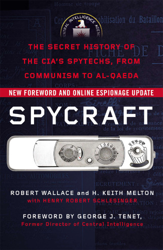Spycraft   The Secret History of the CIA's Spytechs, from Communism to Al Qaeda