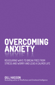 Overcoming Anxiety - Reassuring Ways to Break Free from Stress and Worry and Lead ...