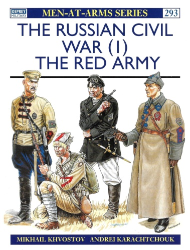 The Russian Civil War (1) - The Red Army (Osprey Men-at-Arms 293)
