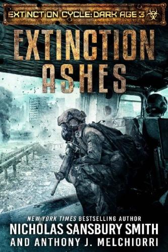 Extinction Ashes by Nicholas Sansbury Smith, Anthony J  Melchiorri