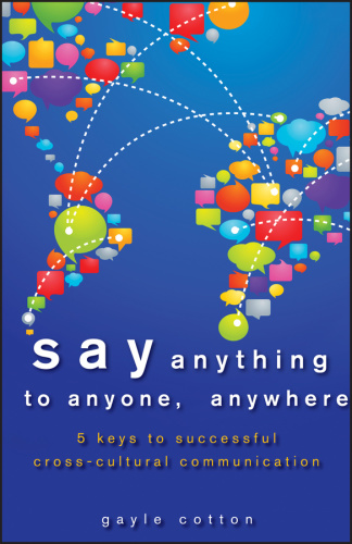 Say Anything to Anyone, Anywhere- 5 Keys To Successful Cross-Cultural Communication