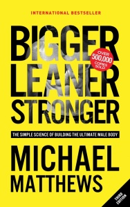 Bigger Leaner Stronger The Simple Science of Building the Ultimate Male Body (Musc...