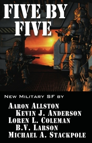 Five by Five   Aaron Allston, Kevin J Anderson, Loren L Coleman, B V Larson, Micha...