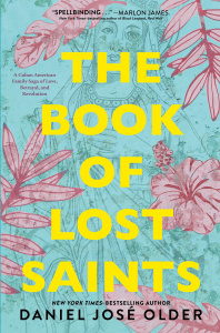 The Book of Lost Saints by Daniel Jose Older