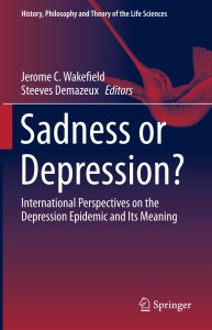 Unhappiness, Sadness and 'Depression'- Antidepressants and the Mental Disorder Epi...