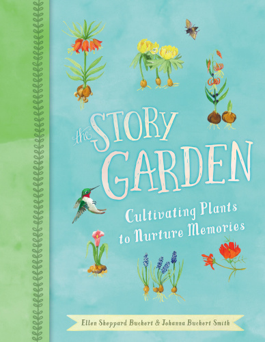 The Story Garden   Cultivating Plants to Nurture Memories