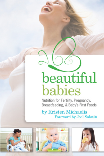 Beautiful Babies Nutrition for Fertility, Pregnancy, Breast feeding, and Baby's Fi...