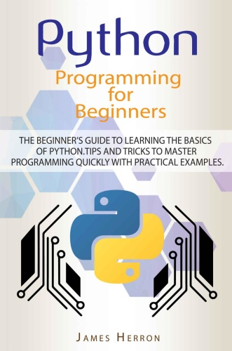 Python Programming For Beginners The Beginner's Guide to Learning the Basics of Python Tips and ...