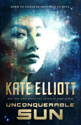 Unconquerable Sun by Kate Elliott