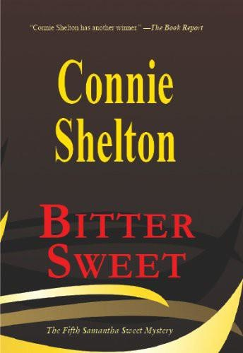 Bitter Sweet by Connie Shelton