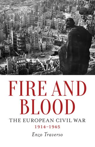 Fire and Blood   The European Civil War, 1914 (1945)
